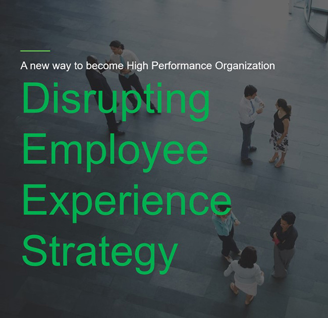 Disrupting Your Employee Experience Strategy